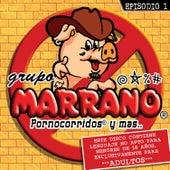 Episodio 1 by Grupo Marrano
