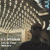 Life in Your Mid 20's by T.L. Williams