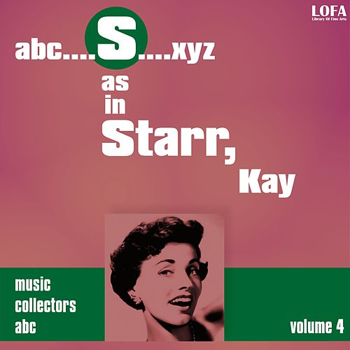 S as in STARR, Kay (Volume 4) by Kay Starr