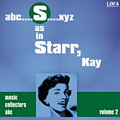 S as in STARR, Kay (Volume 2) by Kay Starr