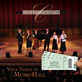 Your Ticket To Music Hall by The Collingsworth Family