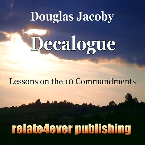 The Decalogue (Original Study Lessons) by Douglas Jacoby