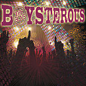 Boysterous by The Boys