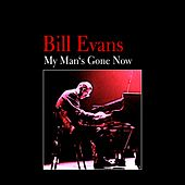 My Man's Gone Now by Bill Evans