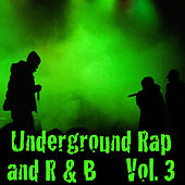 Underground R&B And Urban Rap (Vol. 3) by Various Artists
