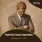 President John F. Kennedy's Inaugural Address  - January 20, 1961 (Jfk's Inauguration Speech) by John F. Kennedy