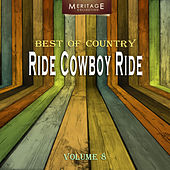 Meritage Best of Country: Ride Cowboy Ride, Vol. 8 by Various Artists
