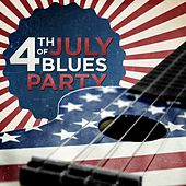 4th of July Blues Party by Various Artists