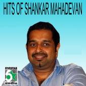 Hits of Shankar Mahadevan by Various Artists