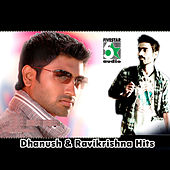 Dhanush and Ravikrishna Hits by Various Artists
