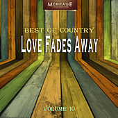 Meritage Best of Country: Love Fades Away, Vol. 10 by Various Artists