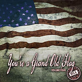 You're a Grand Old Flag, Vol. 4 by Various Artists