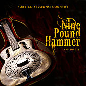Portico Sessions: Country (Nine Pound Hammer), Vol. 1 by Various Artists