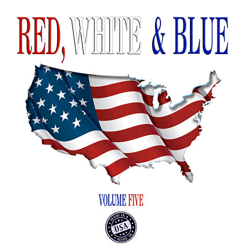 Red, White & Blue, Vol. 5 by Various Artists