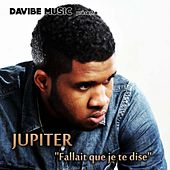 Fallait Que Je Te Dise by Jupiter