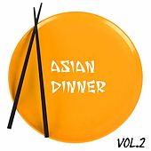Asian Dinner, Vol. 2 by Various Artists