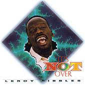 Its Not Over by Leroy Sibbles