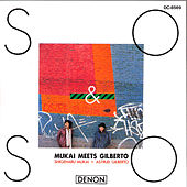 So & So: Mukai Meets Gilberto by Astrud Gilberto