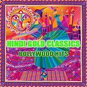 Hindi Gold Classics: Bollywood Hits by Various Artists