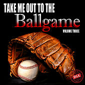 Take Me out to the Ballgame, Vol. 3 by Various Artists