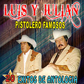 20 Exitos de Antologia by Luis Y Julian