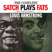 The Complete Satch Plays Fats. A Tribute to the Immortal Fats Domino by Louis Armstrong