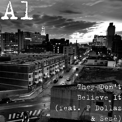 They Don't Believe It (feat. P Dollaz & Sese) by Al