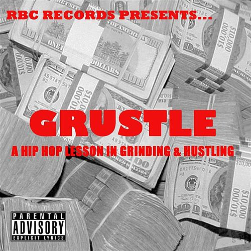 RBC Records Presents… Grustle (A Hip Hop Lesson in Grinding & Hustling) by Various Artists