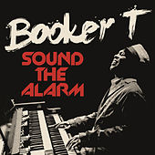 Sound The Alarm by Booker T.