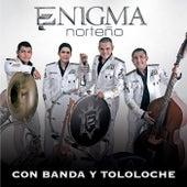 Con Banda Y Tololoche by Enigma Norteño