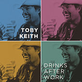 Drinks After Work by Toby Keith