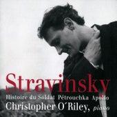 Stravinsky: Histoire du Soldat, Pétrouchka, Apollo by Christopher O'Riley