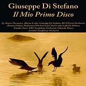 Giuseppe di Stefano: Il mio primo disco by Various Artists