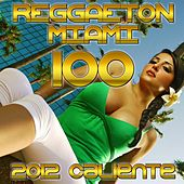 Miami 100 Reggaton (2012 Caliente) by Various Artists