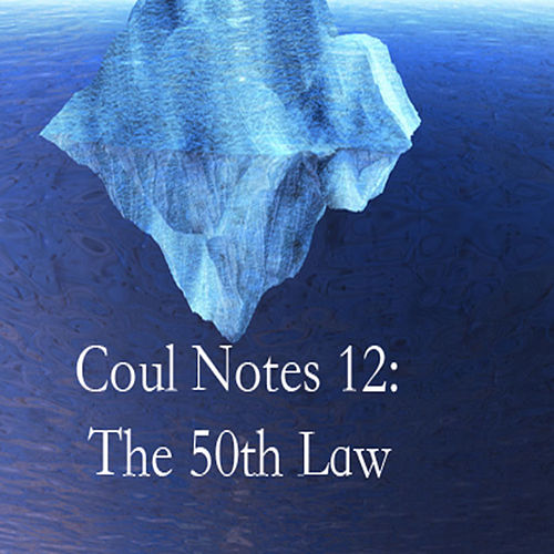 Coul Notes 12: The 50th Law by Troy Coulon