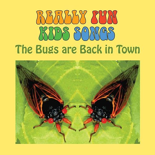 The Bugs Are Back in Town by Really Fun Kids Songs