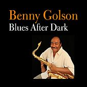 Blues After Dark by Benny Golson