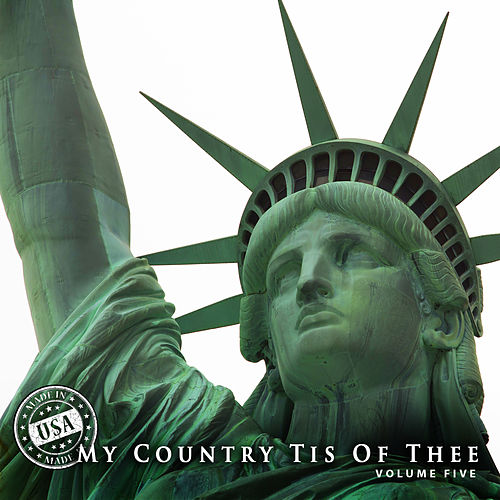 My Country 'Tis of Thee, Vol. 5 by Various Artists