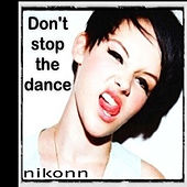 Don't Stop the Dance by Nikonn