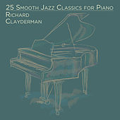 25 Smooth Jazz Classics for Piano by Richard Clayderman