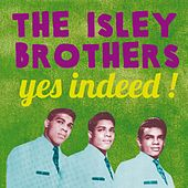 The Isley Brothers, Yes Indeed! von The Isley Brothers