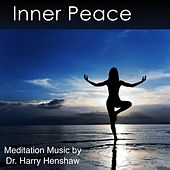 Inner Peace (Meditation Music for Mind, Body and Spirit) by Dr. Harry Henshaw