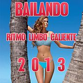 Bailando (Ritmo Limbo Caliente 2013 Compilation 34 Super Hits) by Various Artists