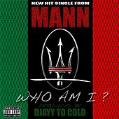 Who Am I by Mann