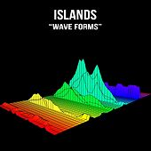 Wave Forms - Single by Islands