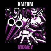 Money by KMFDM