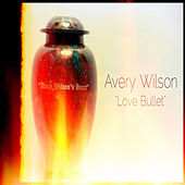 Love Bullet by Avery Wilson