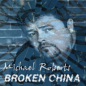Broken China by Michael Roberts