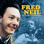 Trav'lin Man - The Early Singles (Remastered) by Fred Neil