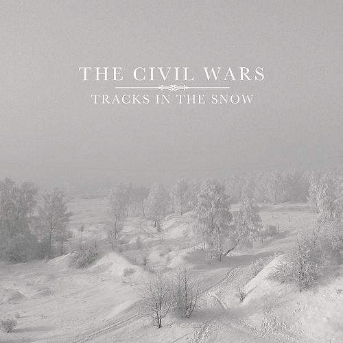Tracks In the Snow by The Civil Wars
